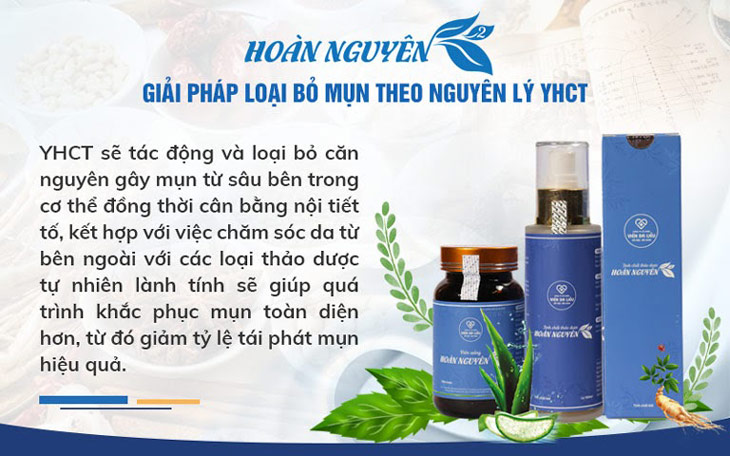 Bộ sản phẩm Mụn trứng cá Hoàn Nguyên điều trị mụn theo nguyên lý YHCT