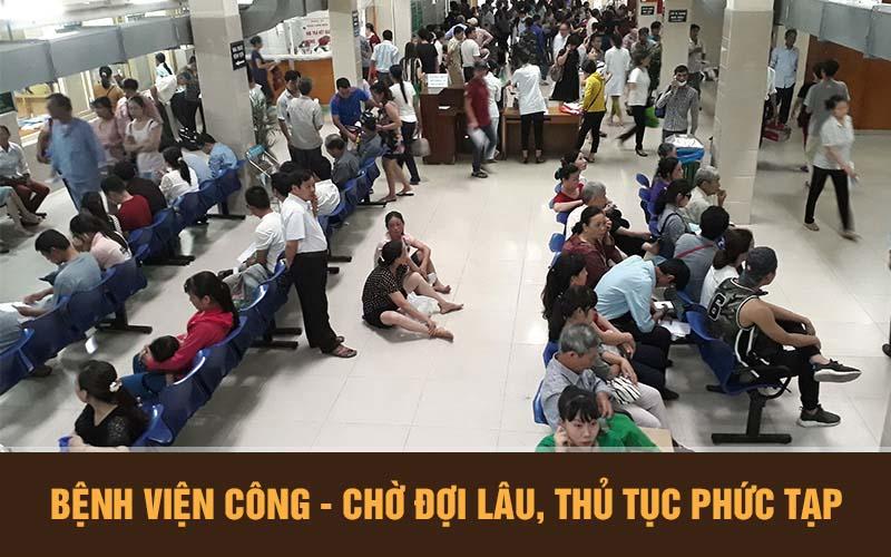 Các bệnh viện lớn rất đông người, chờ đợi lâu, thủ tục lằng nhằng