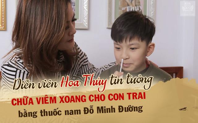 Diễn viên Hoa Thúy cho con trai sử dụng thuốc chữa viêm xoang của Đỗ Minh Đường
