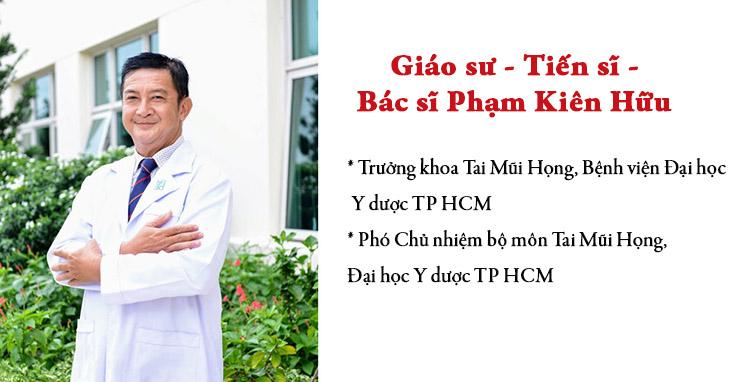 Bác sĩ Phạm Kiên Hữu từng giữ nhiều chức vụ quan trọng trong ngành Tai mũi họng Việt Nam