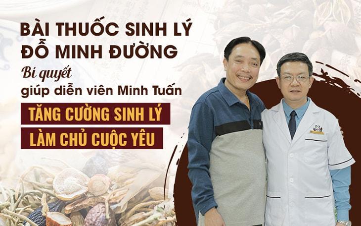 Sinh lý nam Đỗ Minh giúp NSUT Minh Tuấn lấy lại phong độ