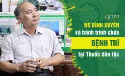 Hành trình chữa bệnh trĩ tại Thuốc dân tộc của NS Bình Xuyên
