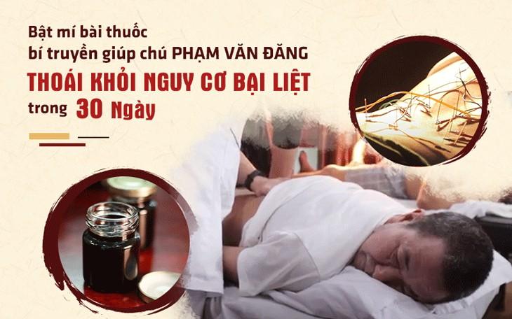 Bệnh nhân Phạm Văn Đăng thoát bại liệt nhờ chọn đúng thầy đúng thuốc