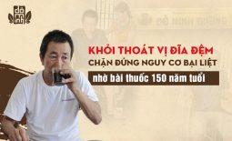 Bài thuốc 150 năm tuổi của Đỗ Minh Đường đã giúp chú Phạm Văn Đăng khỏi thoát vị đĩa đệm