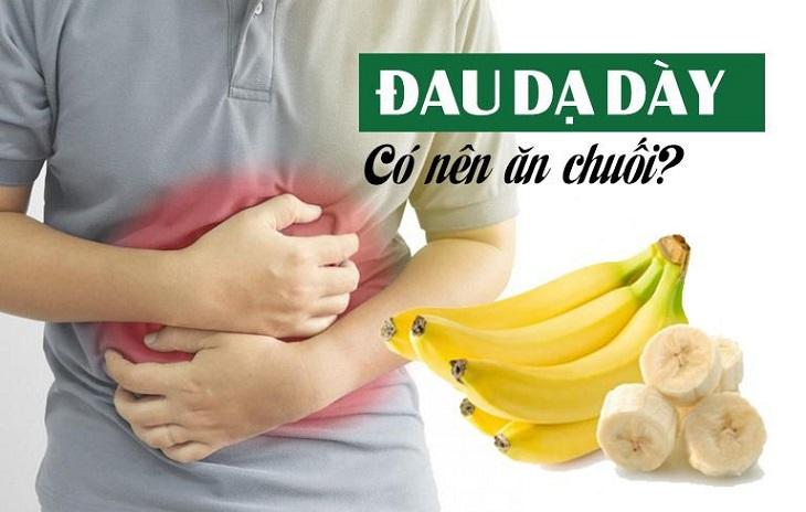 Người bị đau dạ dày có thể ăn chuối