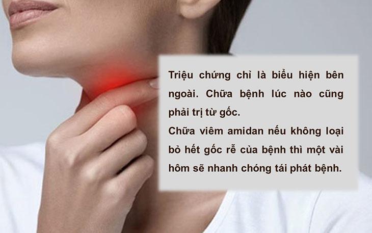 Chữa viêm amidan phải trị từ gốc bệnh