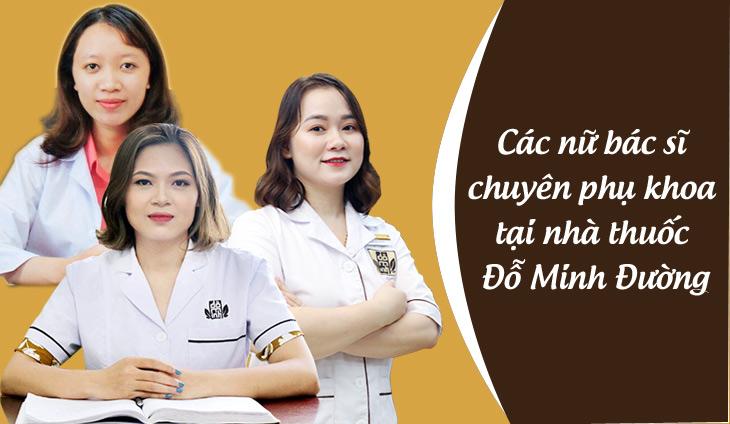 Đội ngũ bác sĩ chịu trách nhiệm khám và điều trị bệnh phụ khoa tại Đỗ Minh Đường