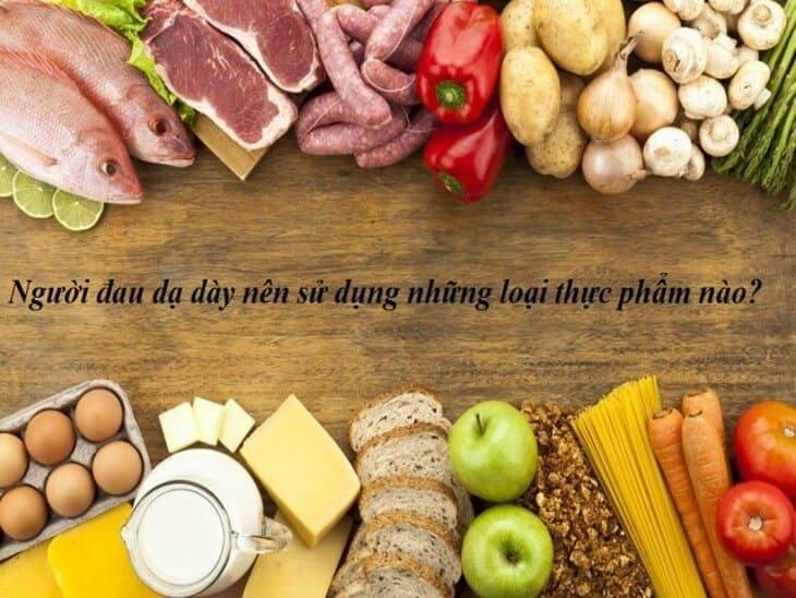 Thực phẩm nên có trong thực đơn của người bệnh dạ dày