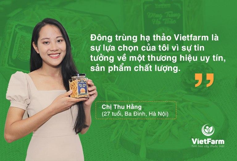 Khách hàng hoàn toàn tin tưởng vào chất lượng của đông trùng hạ thảo Vietfarm