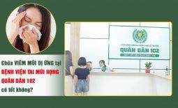 Khám chữa viêm mũi dị ứng tại bệnh viện Tai Mũi Họng Quân dân 102 có tốt không