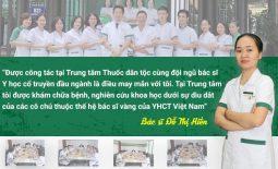 Bác sĩ Đỗ Thị Hiền hiện là bác sĩ điều trị tại Trung tâm Thuốc dân tộc