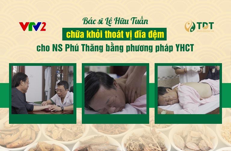 Bác sĩ Lê Hữu Tuấn chữa khỏi thoát vị đĩa đệm cho NS Phú Thăng