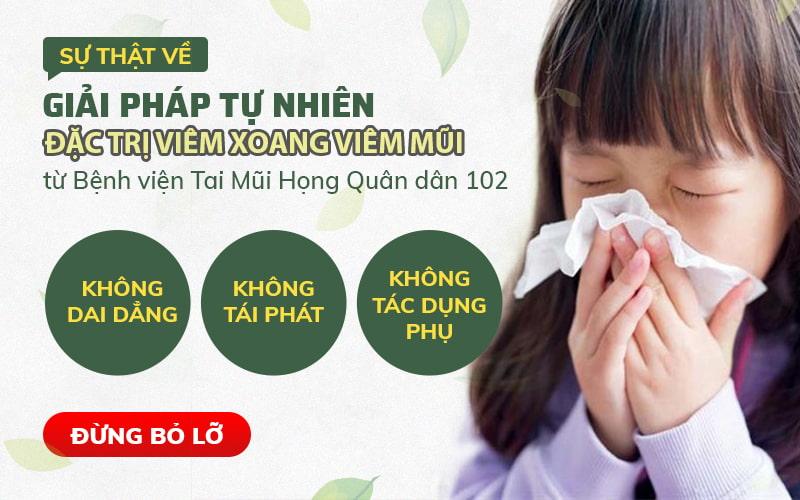 Giải pháp chữa viêm xoang viêm mũi Quân dân 102 có dùng cho trẻ không