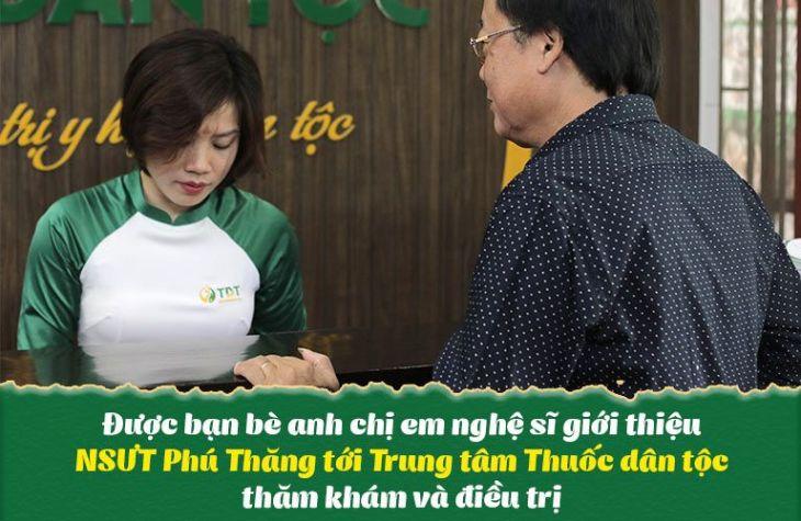 Được bạn bè giới thiệu nghệ sĩ Phú Thăng lựa chọn Trung tâm Thuốc dân tộc thăm khám chữa bệnh
