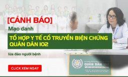 Mạo danh Tổ hợp y tế cổ truyền biện chứng Quân Dân 102 lừa đảo người bệnh