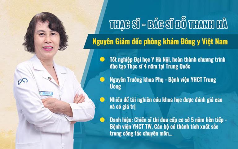 Thạc sĩ, bác sĩ Đỗ Thanh Hà là chuyên gia Y học cổ truyền hàng đầu với hơn 40 năm kinh nghiệm khám chữa Sản Phụ khoa