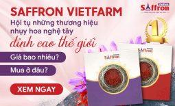 [Giải đáp] Saffron Vietfarm giá bao nhiêu? Mua ở đâu uy tín, chính hãng?