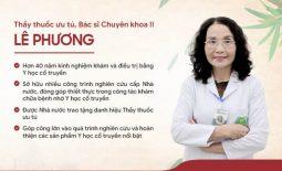 Bác sĩ Lê Phương nổi tiếng là vị chuyên gia có đủ TÀI - TÂM